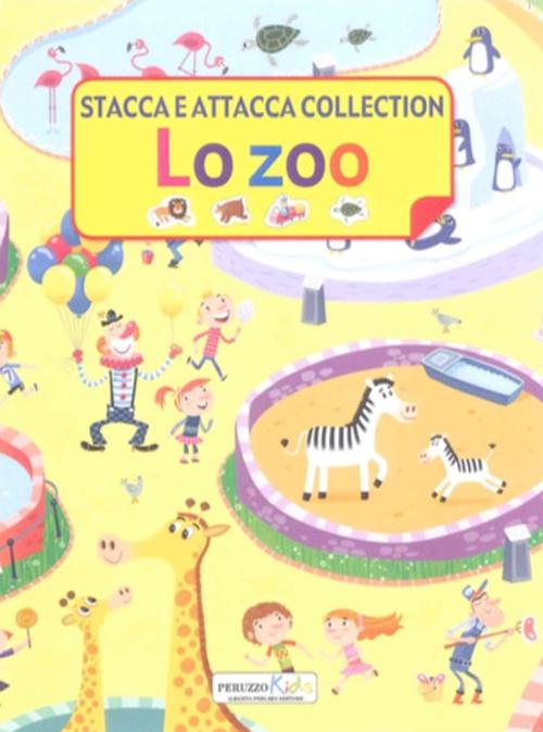 Lo zoo. Stacca e attacca collection. Ediz. illustrata