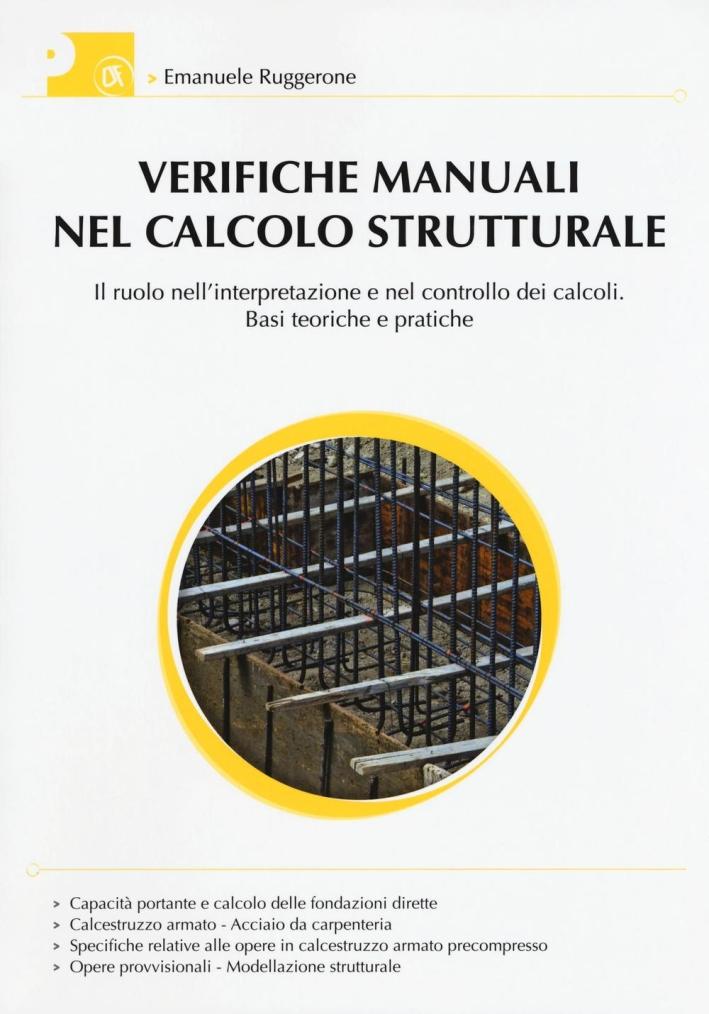 Verifiche manuali nel calcolo strumentale. Il ruolo nell'interpretazione e nel controllo dei calcoli. Basi teoriche e pratiche.