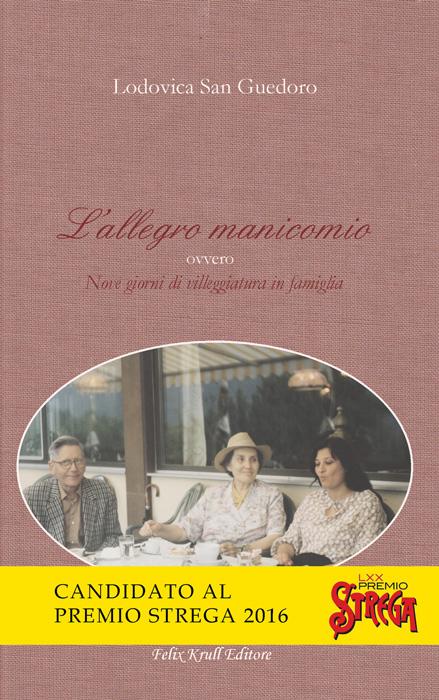 L'Allegro Manicomio Ovvero Nove Giorni di Villeggiatura in Famiglia.