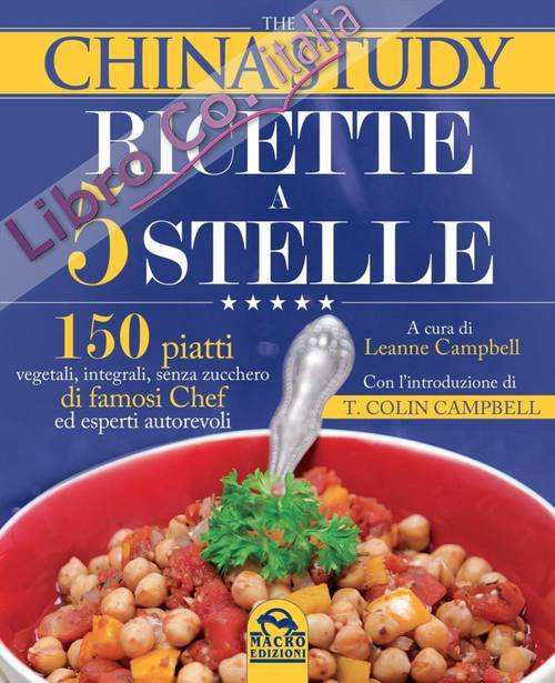 The China study. Ricette a 5 stelle.