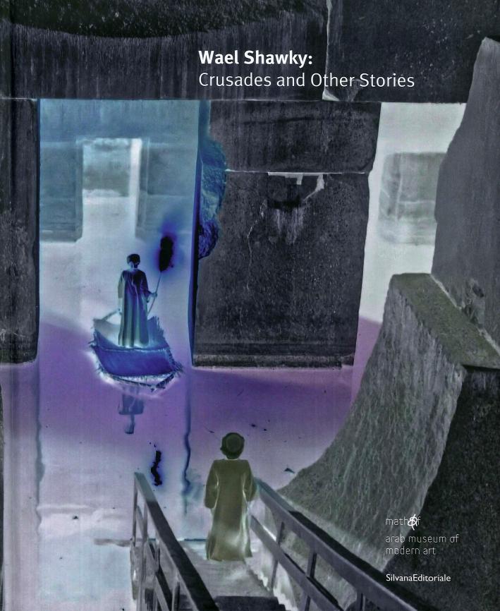 Wael Shawky. Crusade & Other Stories.