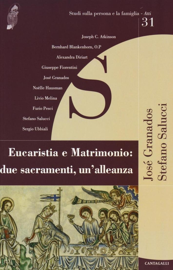 Eucaristia e Matrimonio: Due Sacramenti, un'Alleanza.