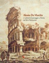 Alessio De Marchis e i pittori di paesaggio a Roma tra Sei e Settecento.