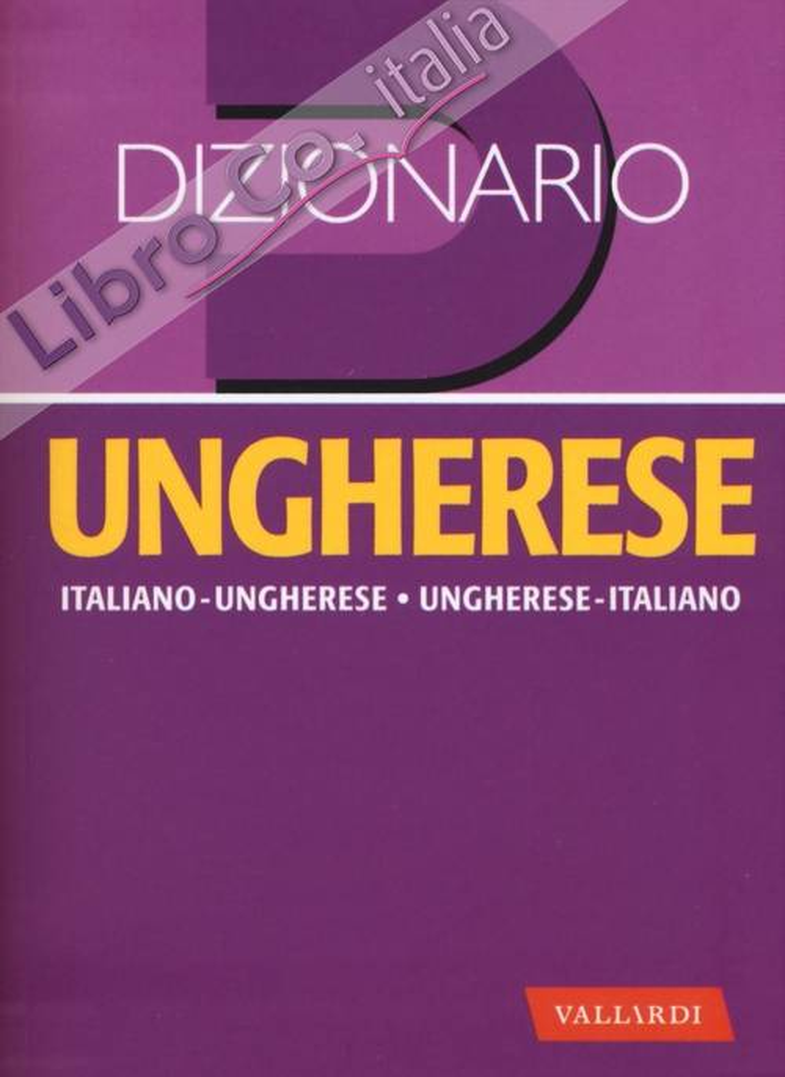 Dizionario ungherese. Italiano-ungherese, ungherese-italiano.