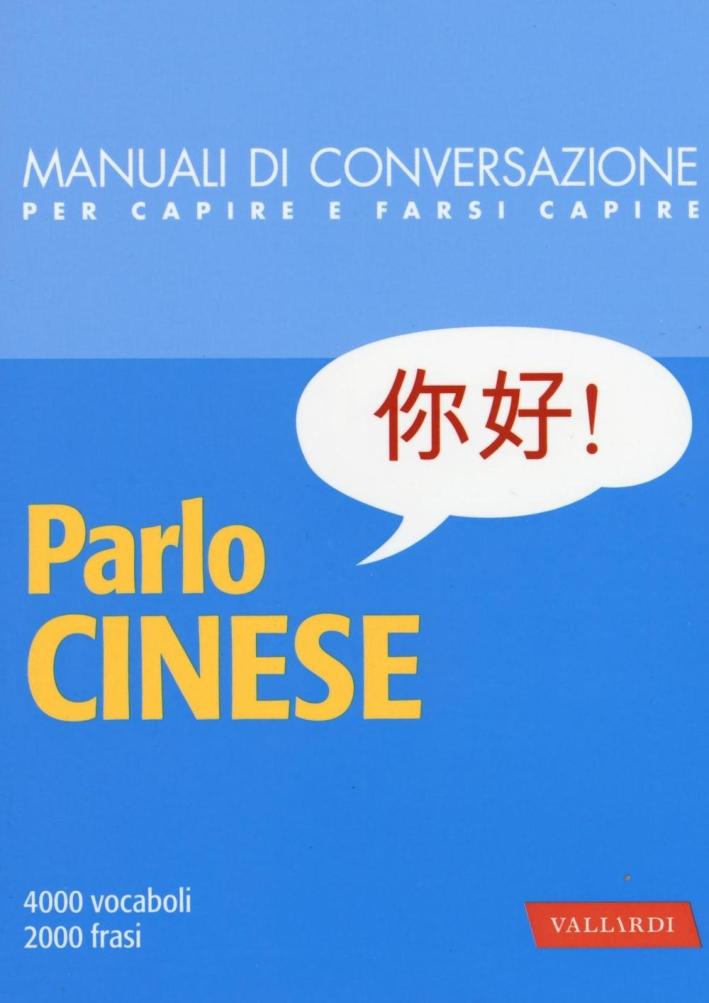 Parlo cinese. 4000 vocaboli, 2000 frasi