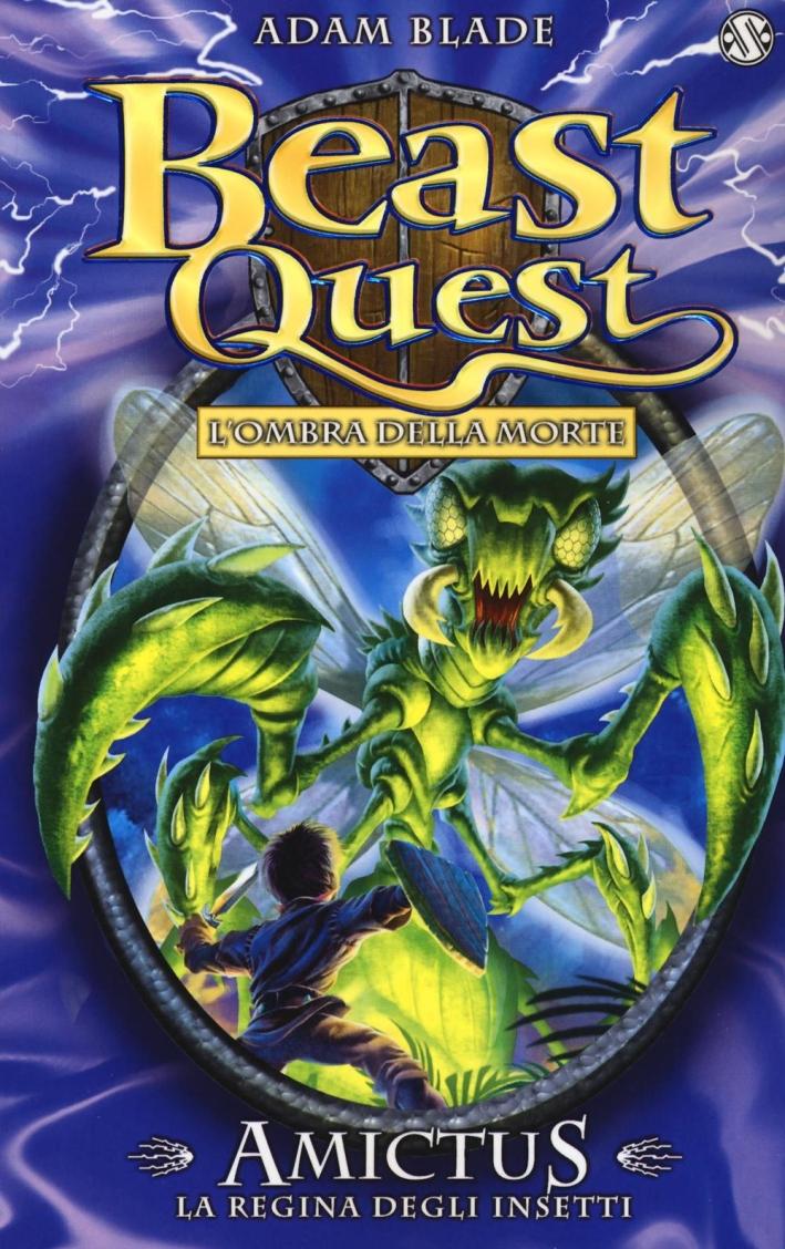 Amictus. La regina degli insetti. Beast Quest.