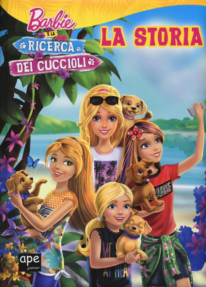 Barbie e la ricerca dei cuccioli. La storia. Ediz. illustrata