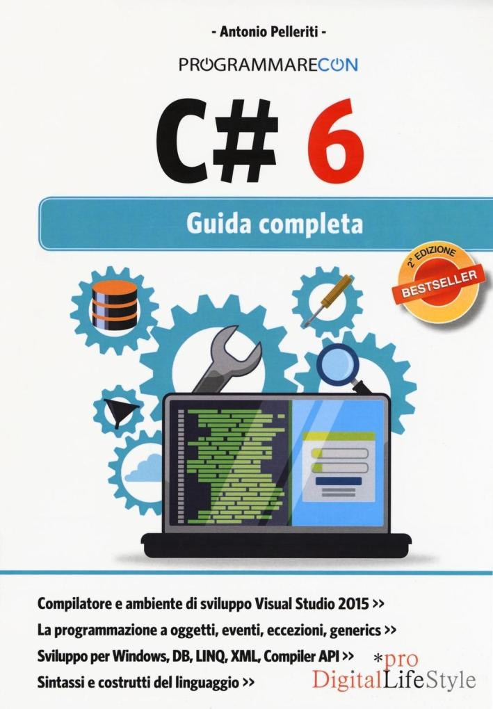 Programmare con C# 6. Guida completa.
