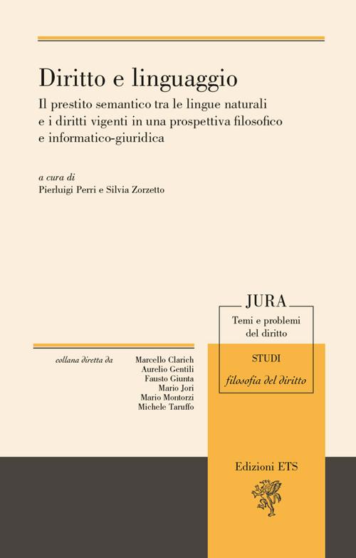Diritto e linguaggio. Il prestito semantico tra le lingue naturali e i diritti vigenti in una prospettiva filosofico e informatico-giuridica