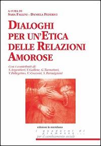 Dialoghi per un'etica delle relazioni amorose.