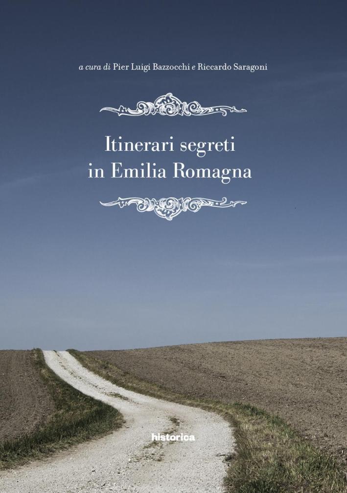Itinerari Segreti in Emilia Romagna.