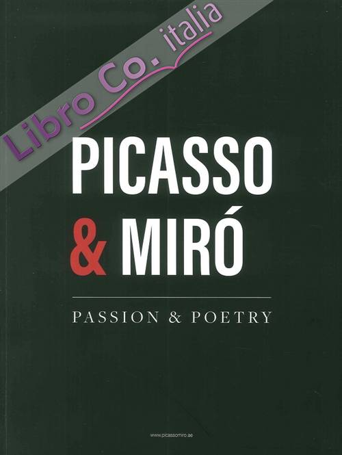 Picasso & Mirò. Passion & Poetry.