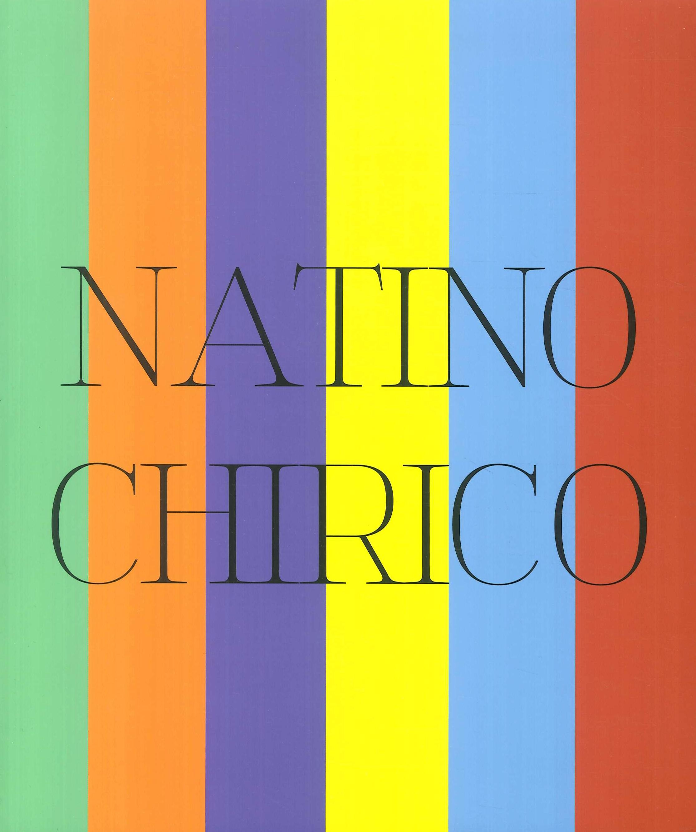 Natino Chirico. Mitologie di un eterno presente.