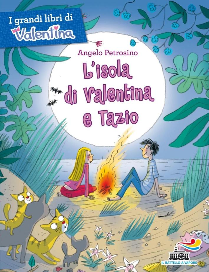 L'isola di Valentina e Tazio.