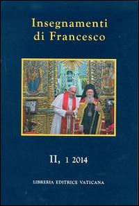 Insegnamenti di Francesco (2014). Vol. 2/1