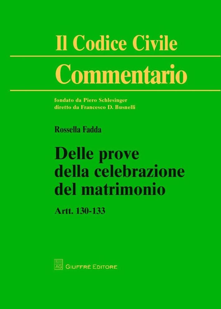 Commentario al codice civile. Artt. 130-133: Delle prove della celebrazione del matrimonio.
