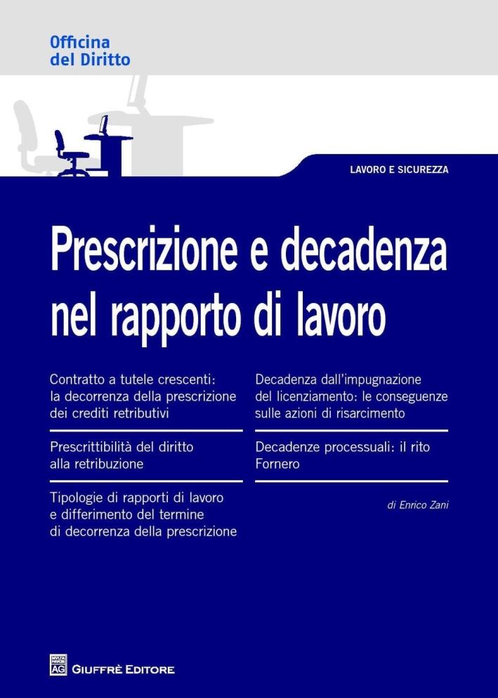 Prescrizione e decadenza nel rapporto di lavoro.