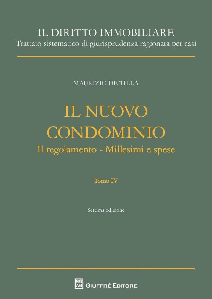 Il nuovo condominio. Il regolamento. Millesimi e spese. Vol. 4.