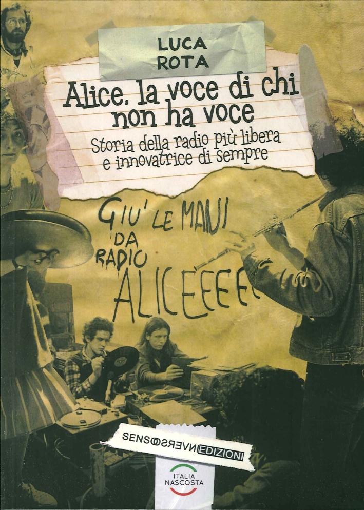 Alice, la Voce di Chi non Ha Voce. Storia della Radio più Libera e Innovatrice di Sempre.
