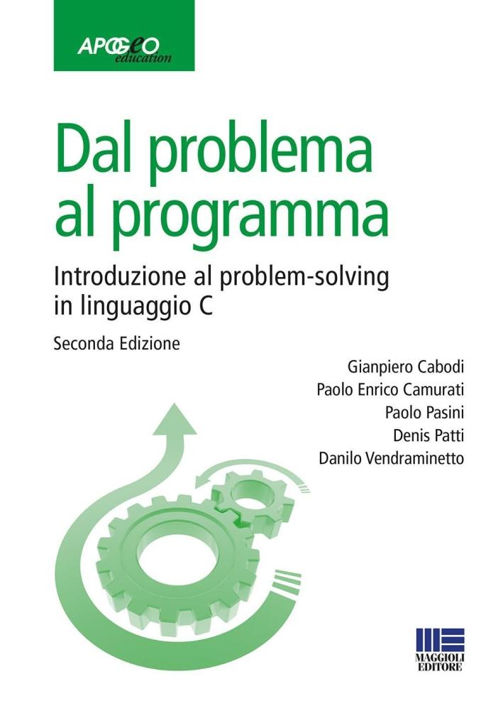 Dal problema al programma. Introduzione al problem-solving in linguaggio C.