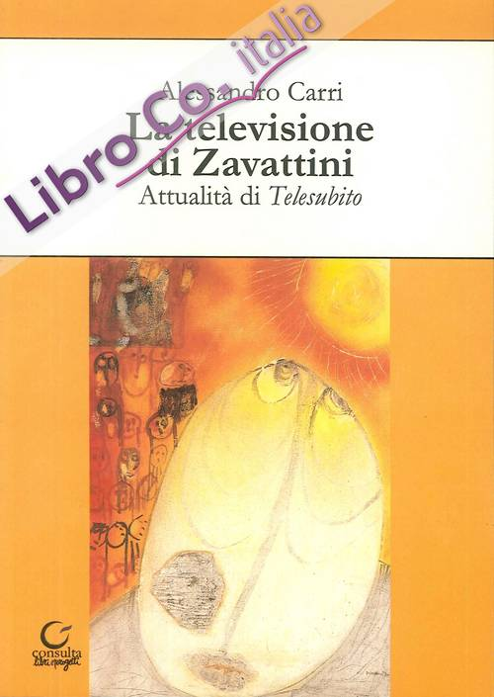La televisione di Zavattini. Attualità di Telesubito.