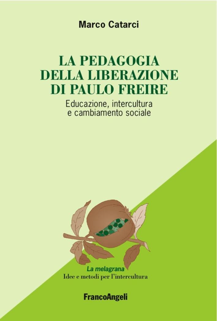 La pedagogia emancipata di Paulo Freire. Educazione, intercultura e cambiamento sociale
