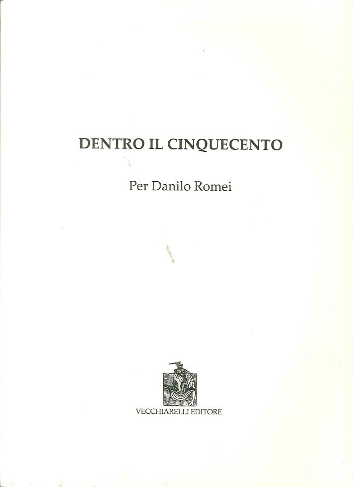 Dentro il Cinquecento. Per Danilo Romei
