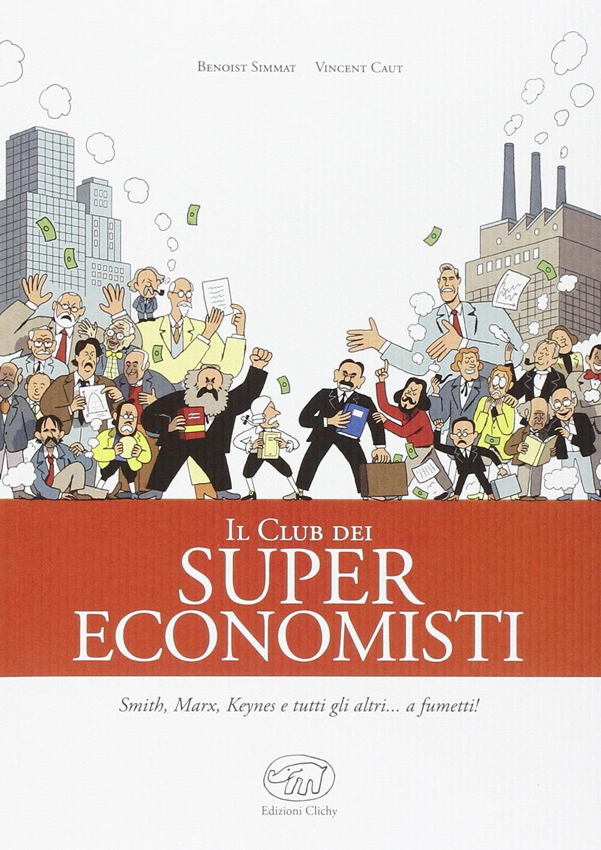 Il Club dei Super Economisti.