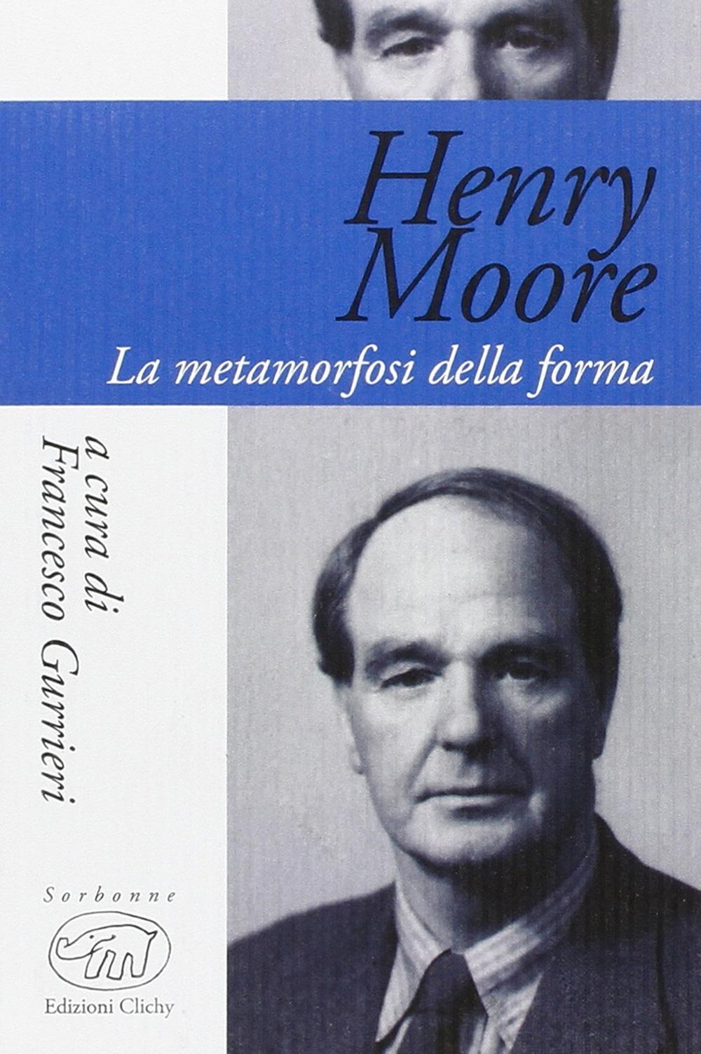 Henry Moore. La metamorfosi della forma.