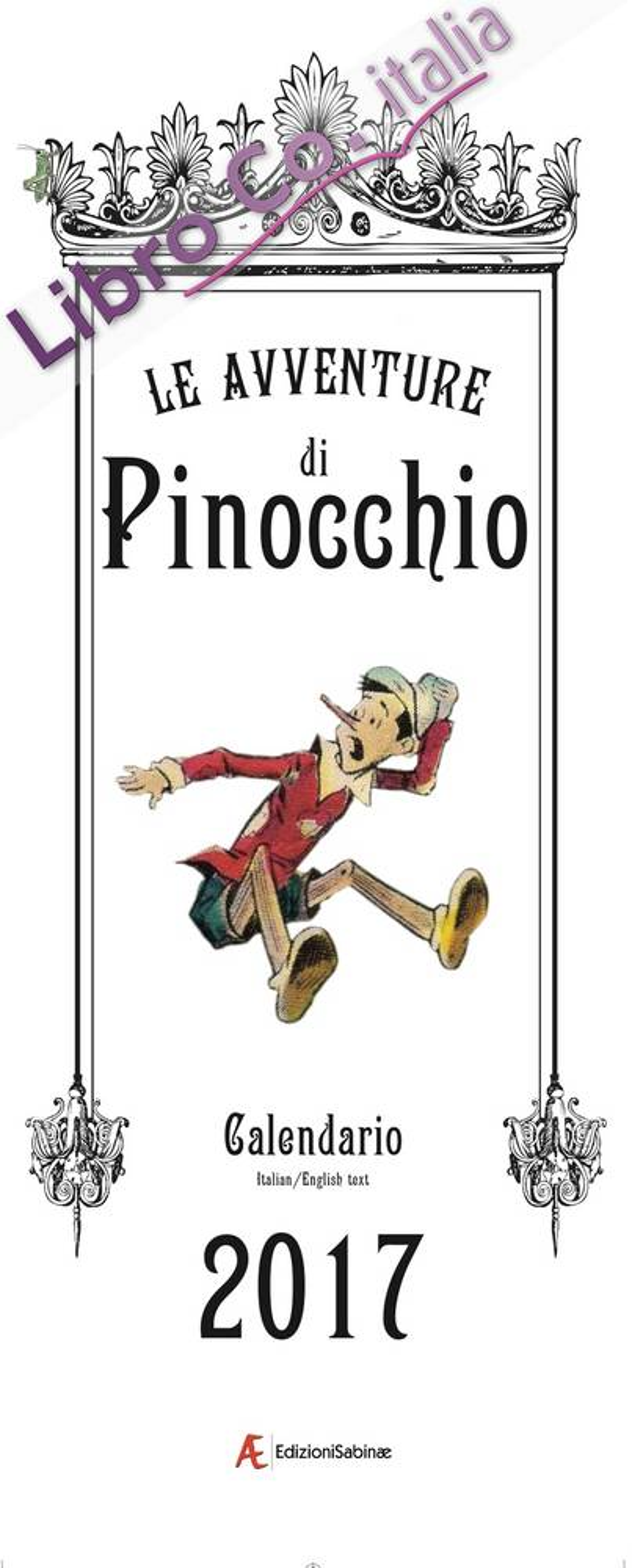 Calendario 2017 Pinocchio. Ediz. Italiana e Inglese.