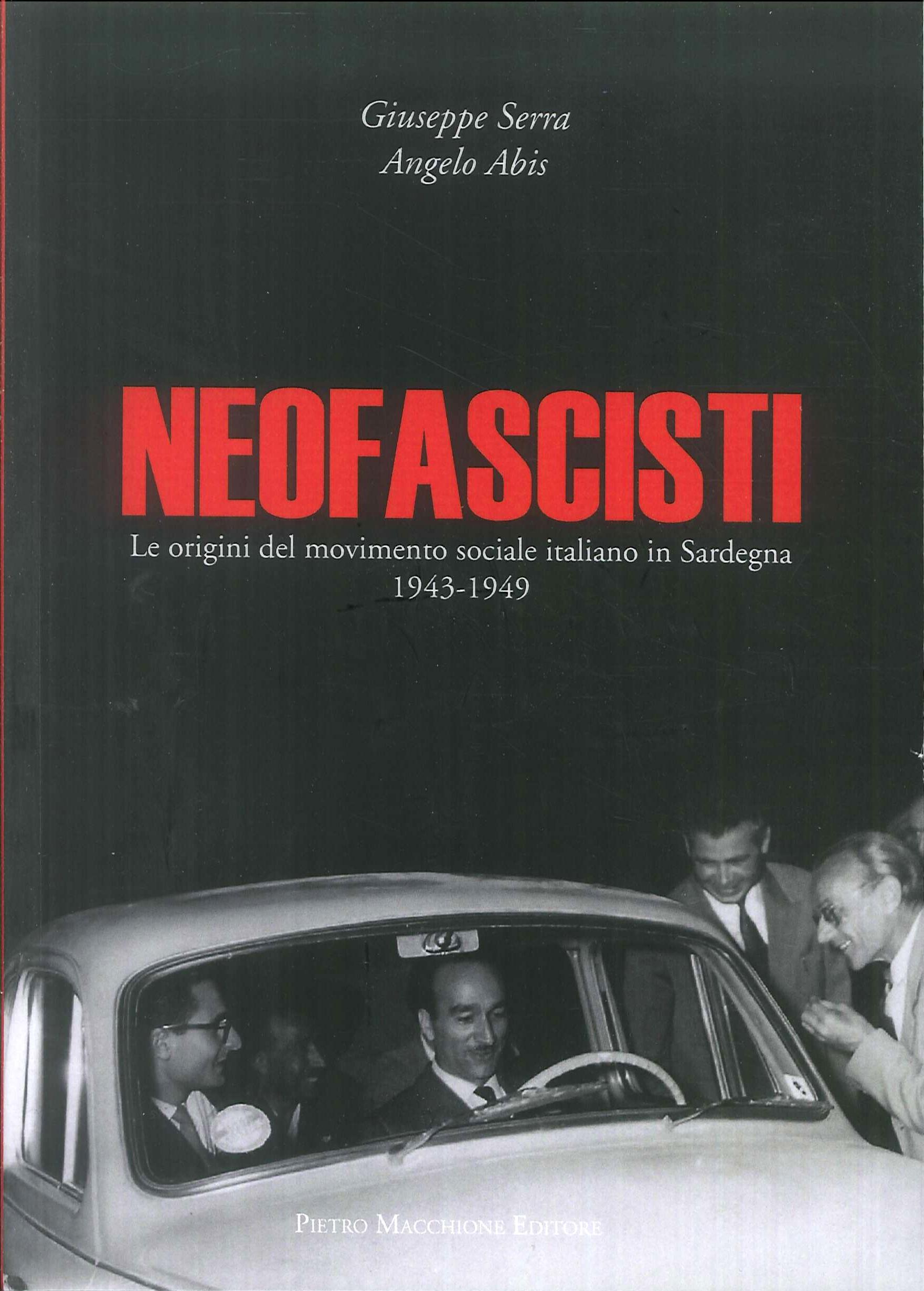 Neofascisti. Le origini del movimento sociale italiano in Sardegna (1943-1949).
