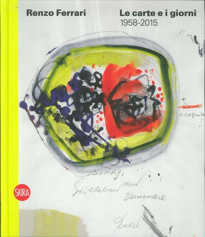 Renzo Ferrari. Le Carte e i Giorni 1958-2015.
