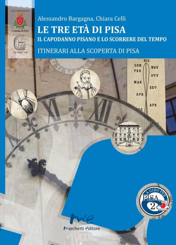 Le Tre Età di Pisa. Il Capodanno Pisano e lo Scorrere del Tempo.