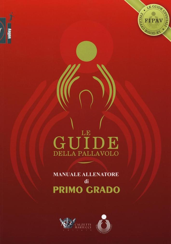 Le Guide della Pallavolo. Manuale Allenatore di Primo Grado. con CD-ROM.