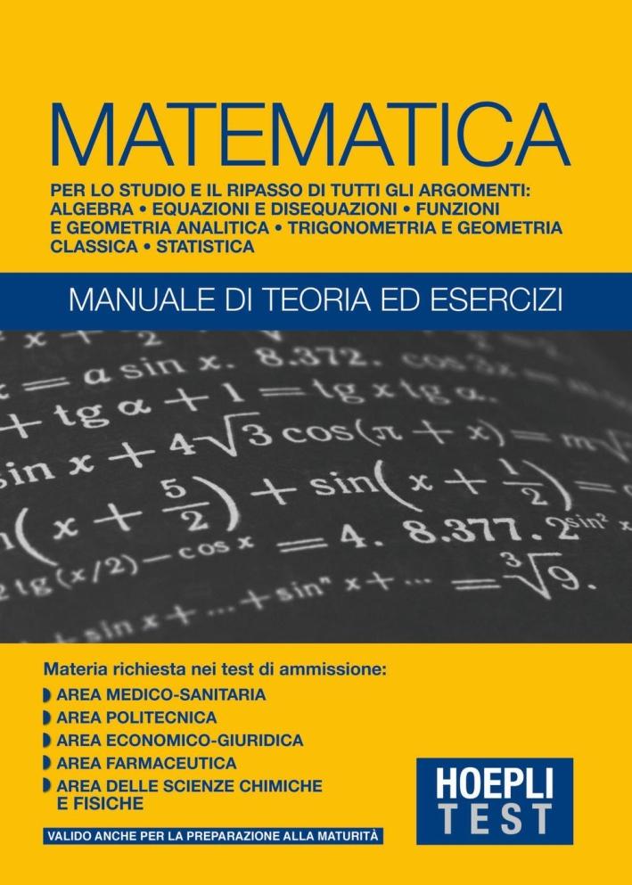 MATEMATICA - TEORIA ED ESERCIZI - TEST.