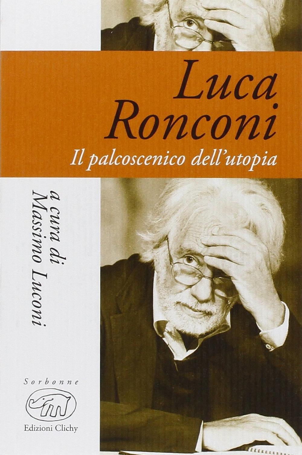 Luca Ronconi. Il teatro dell'uomo.