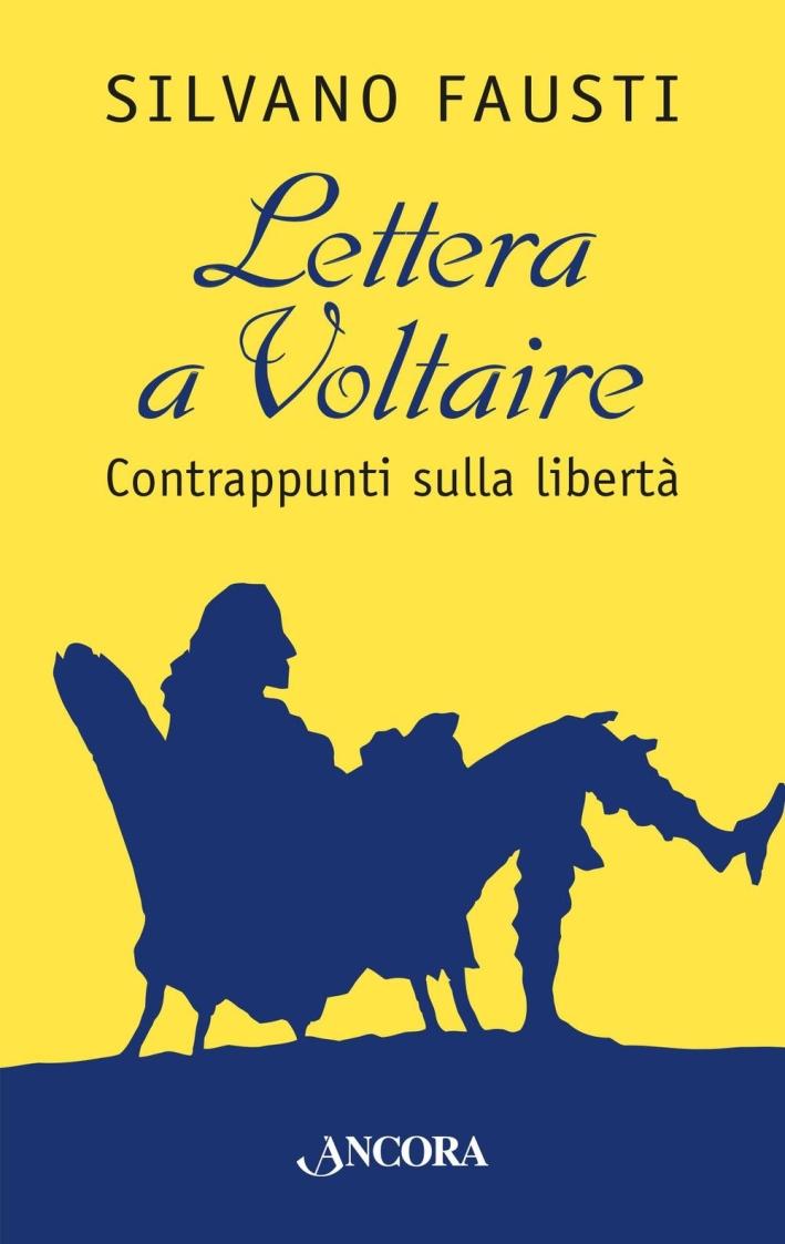 Lettera a Voltaire. Contrappunti sulla libertà.