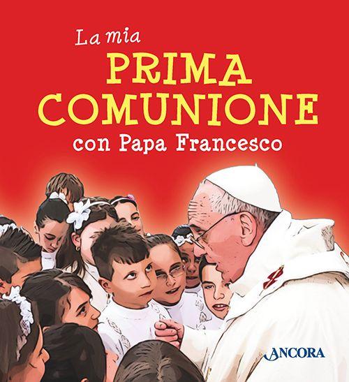 La mia prima comunione con papa Francesco.