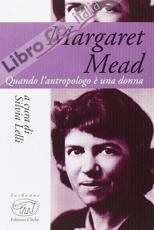 Margaret Mead. Una donna che guarda il mondo.
