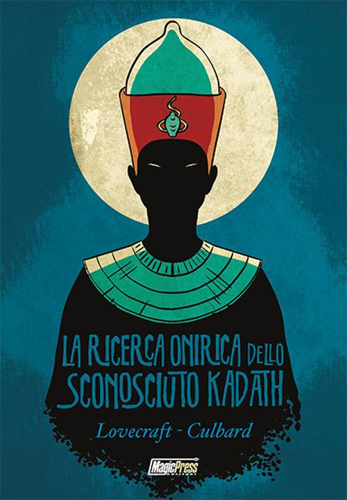 Lovecraft. La ricerca onirica dello sconosciuto Kadath.