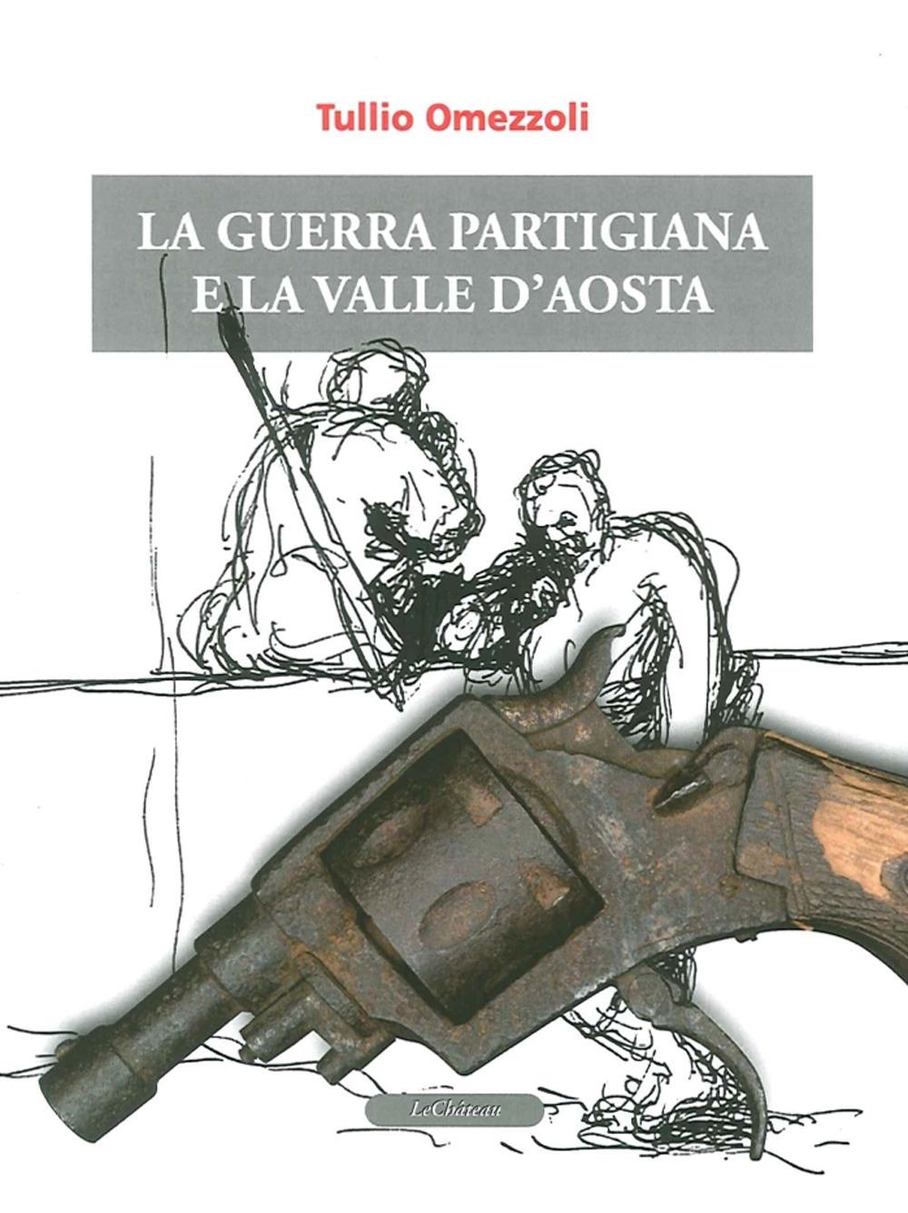 La Guerra Partigiana e la Valle d'Aosta.