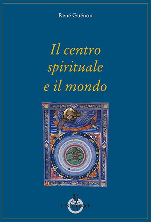 Il centro spirituale e il mondo.