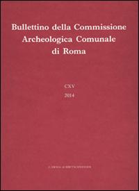 Bullettino della Commissione Archeologica Comunale di Roma (2014). Vol. 115.