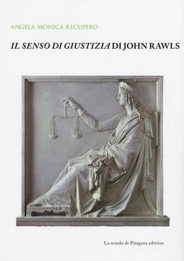 Il senso di giustizia di John Rawls.