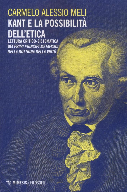 Kant e la possibilità dell'etica. Lettura critico-sistematica dei