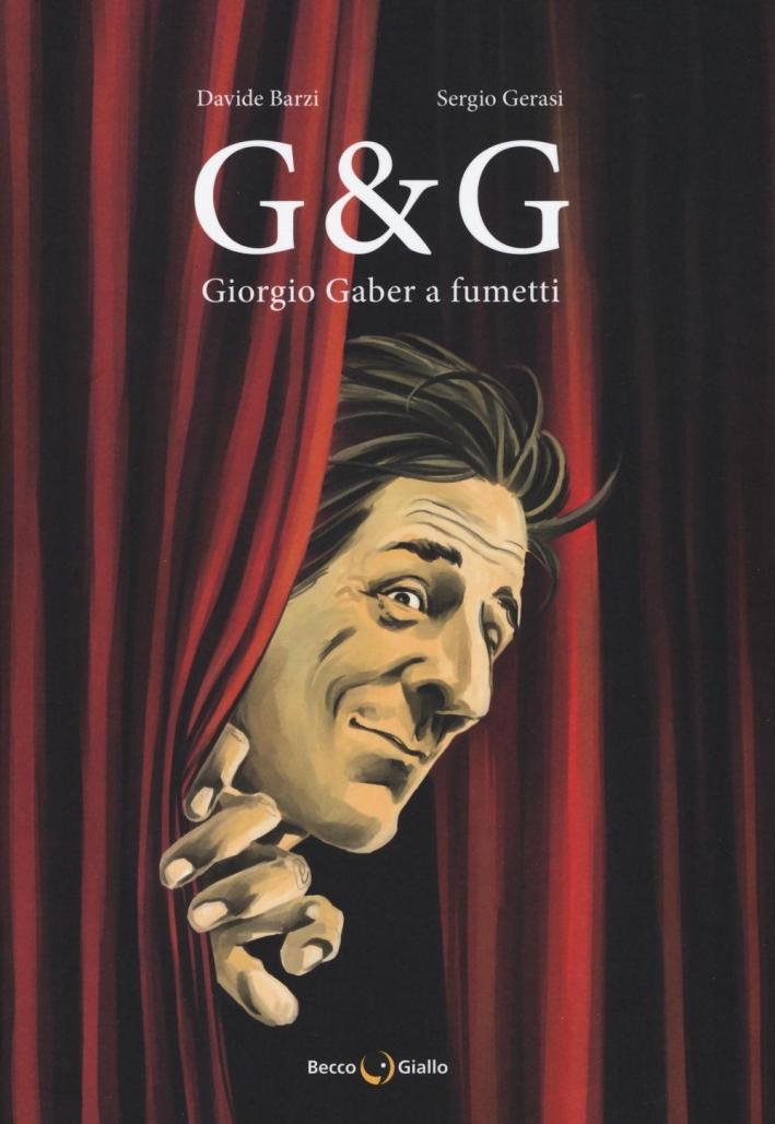 G & G. Giorgio Gaber a fumetti.