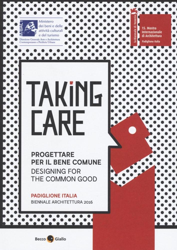 Taking care. Progettare per il bene comune. Ediz. integrale