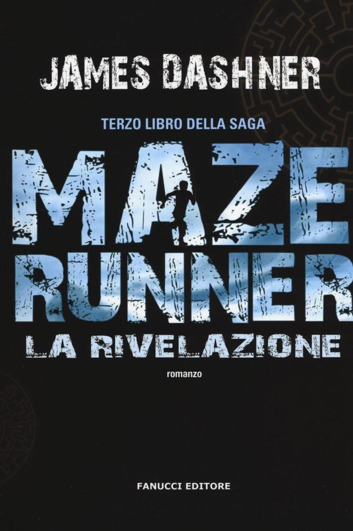 La rivelazione. Maze Runner. Vol. 3.