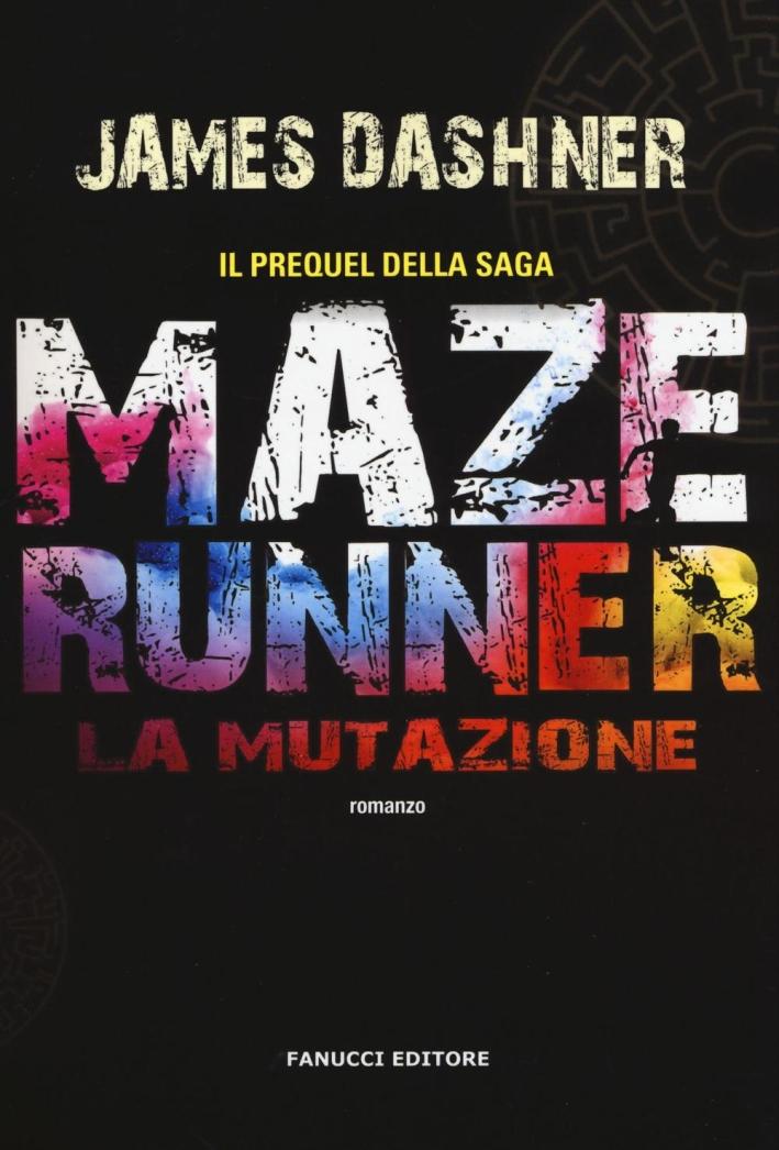 La mutazione. Maze Runner.