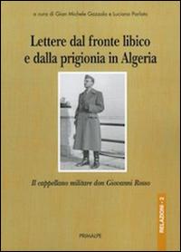 Lettere dal fronte libico e dalla prigionia in Algeria. Il cappellano militare don Giovanni Rosso.